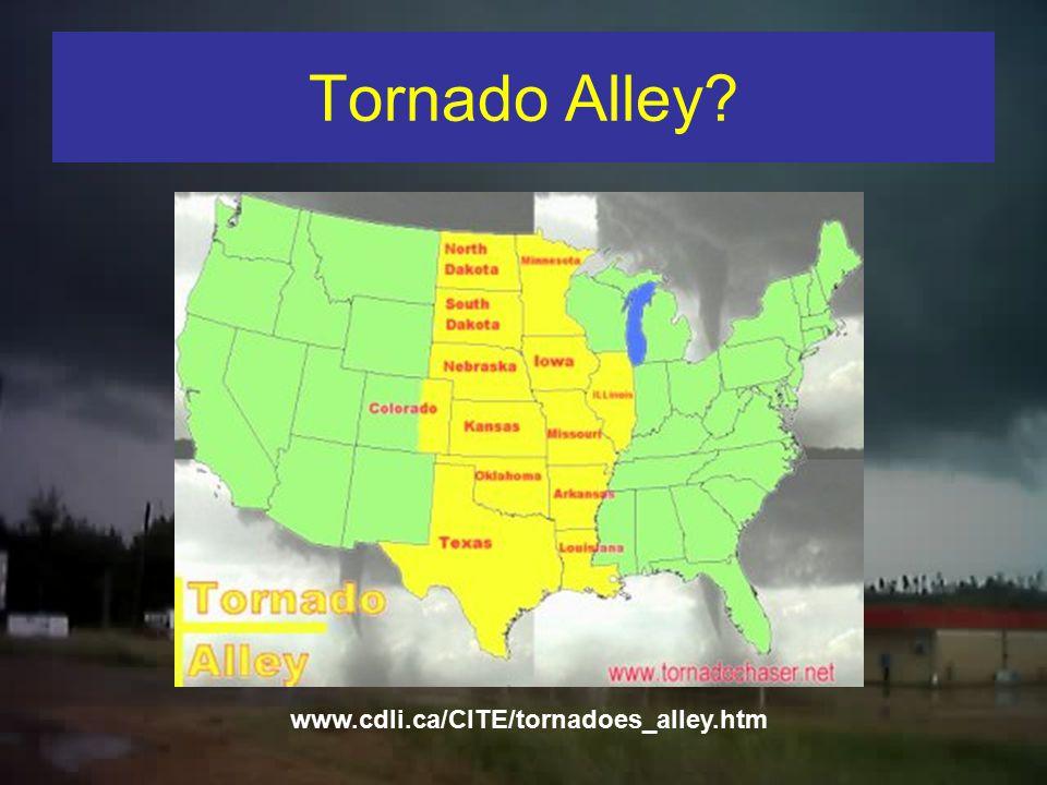 Tornado Alley www.cdli.ca/CITE/tornadoes_alley.htm