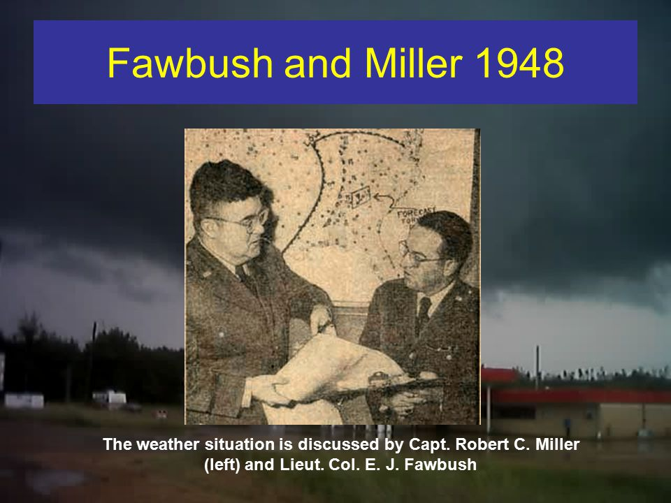 Fawbush and Miller 1948 The weather situation is discussed by Capt.