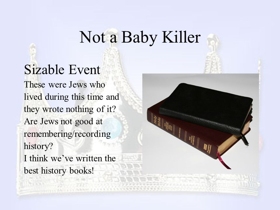 Not a Baby Killer Sizable Event These were Jews who
