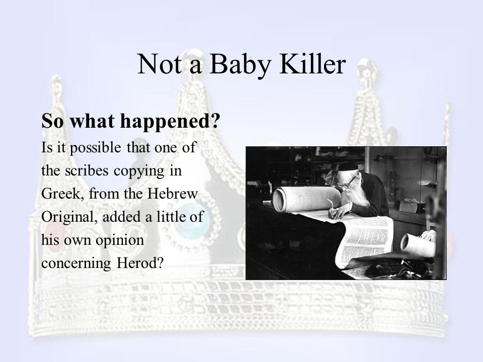 Not a Baby Killer So what happened Is it possible that one of