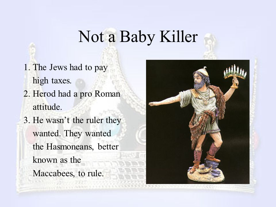 Not a Baby Killer 1. The Jews had to pay high taxes.