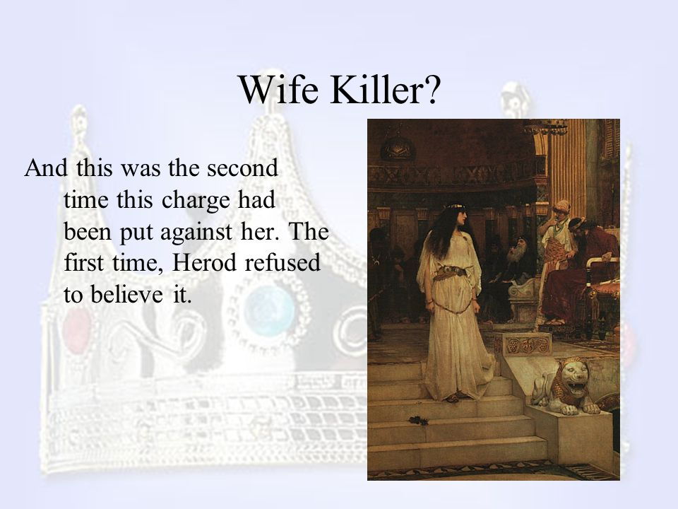 Wife Killer. And this was the second time this charge had been put against her.