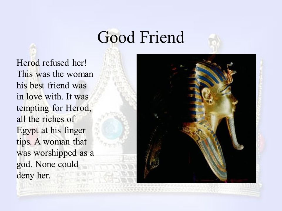 Good Friend Herod refused her! This was the woman