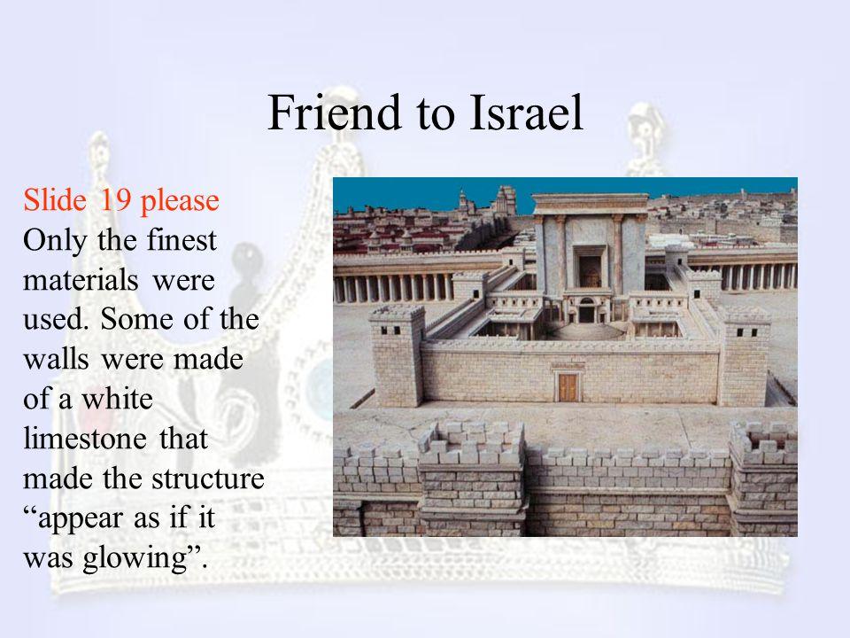 Friend to Israel Slide 19 please