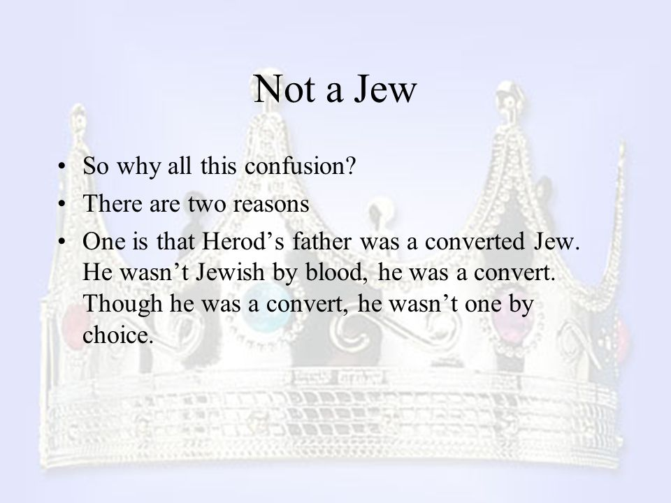 Not a Jew So why all this confusion There are two reasons