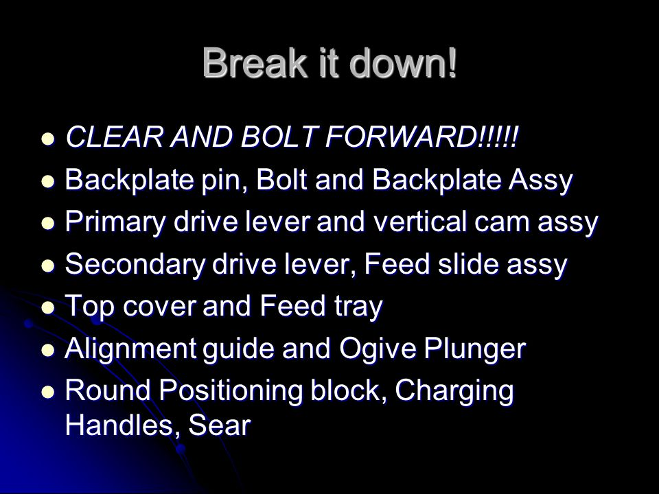 Break it down! CLEAR AND BOLT FORWARD!!!!!