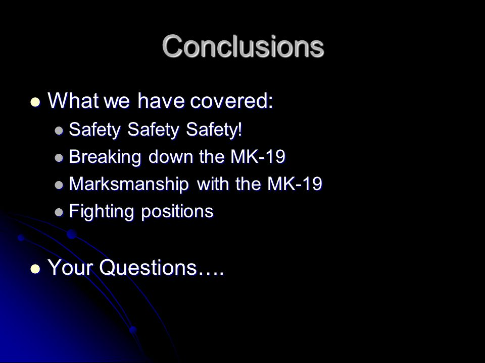 Conclusions What we have covered: Your Questions….