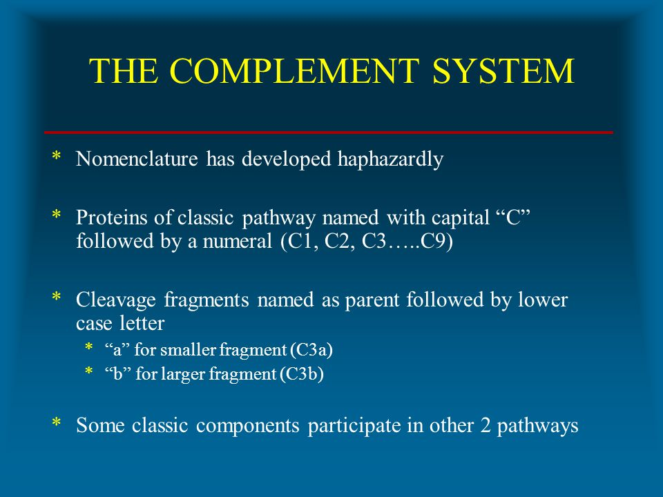 THE COMPLEMENT SYSTEM Nomenclature has developed haphazardly