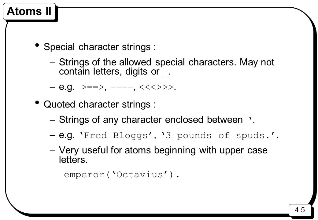 Atoms II Special character strings :