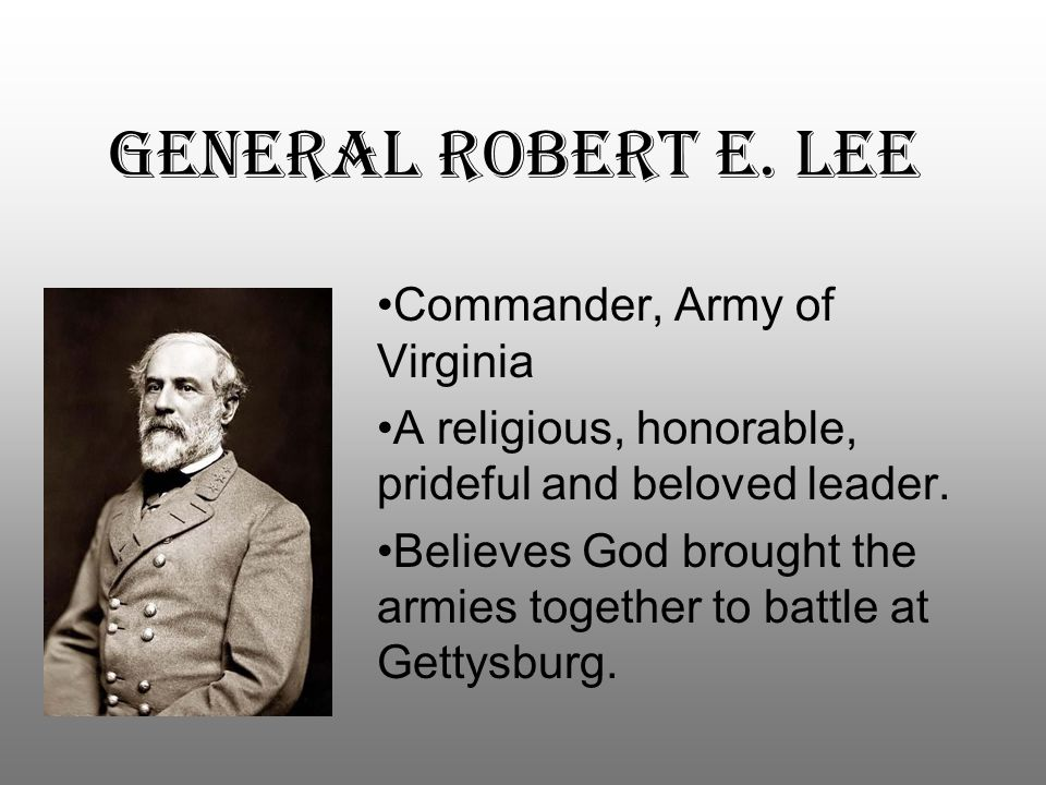 GEneral Robert E. Lee Commander, Army of Virginia