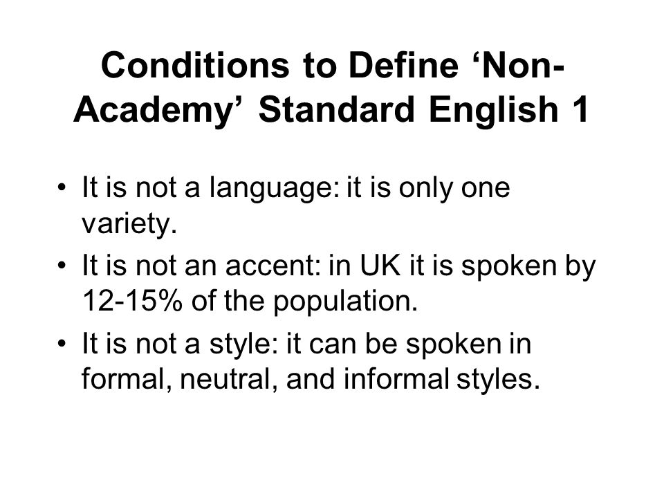 Conditions to Define 'Non-Academy' Standard English 1
