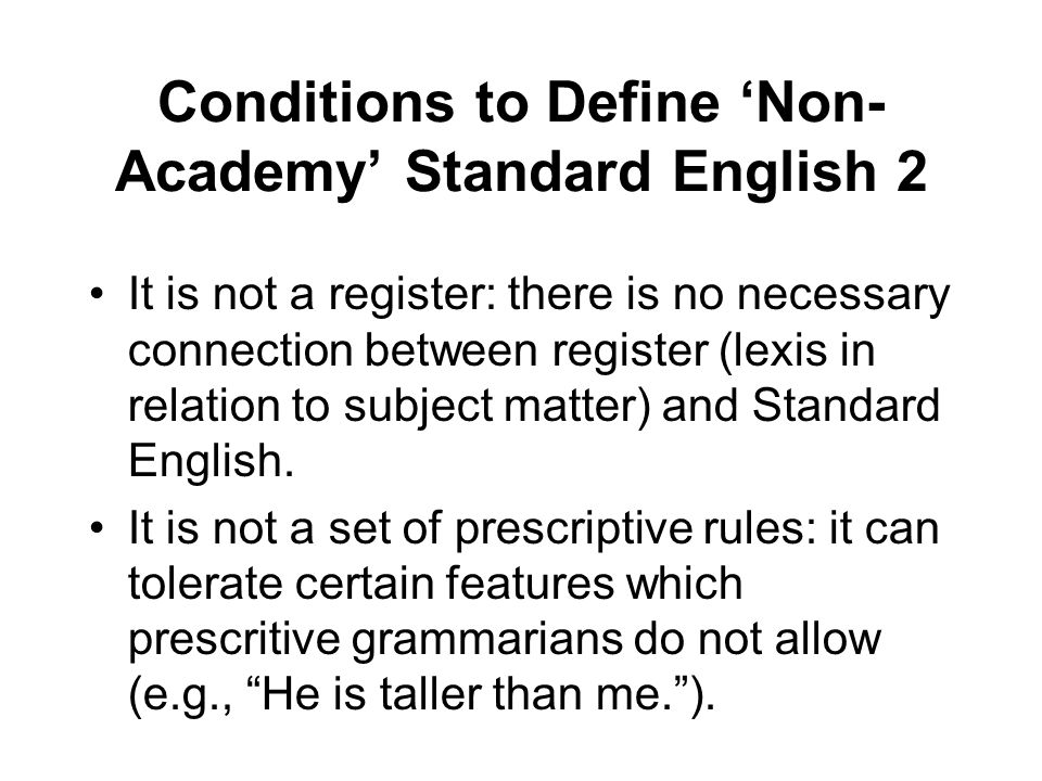 Conditions to Define 'Non-Academy' Standard English 2