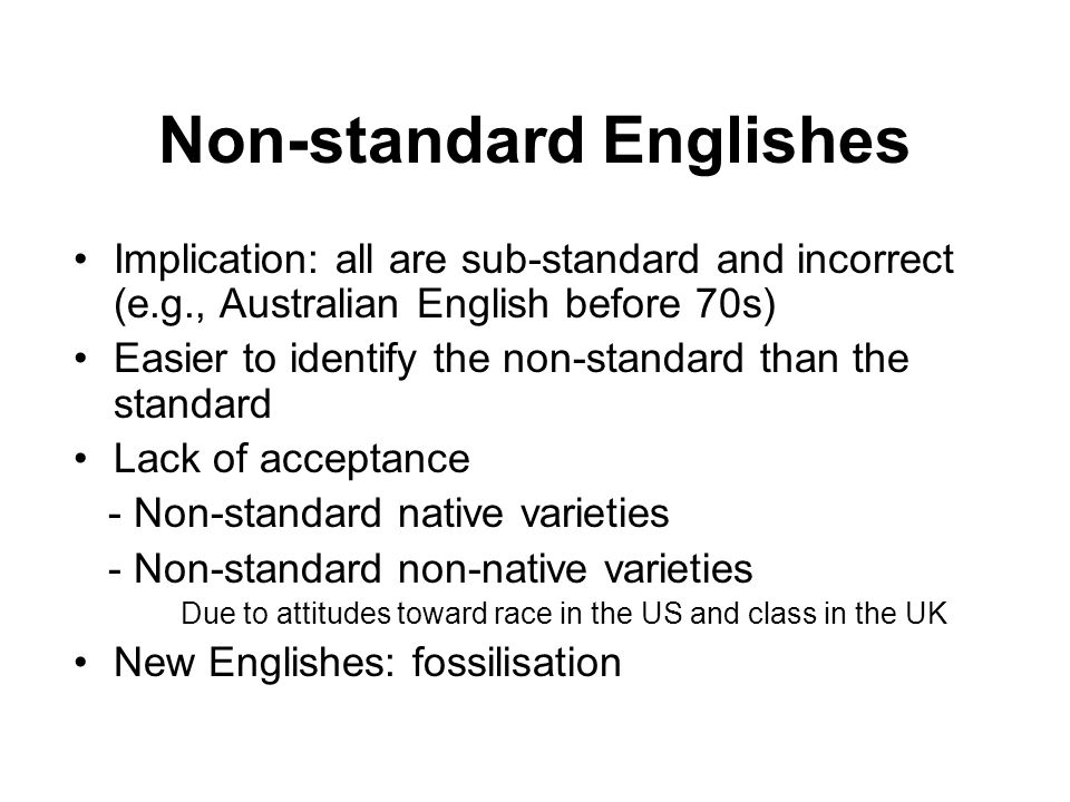 Non-standard Englishes
