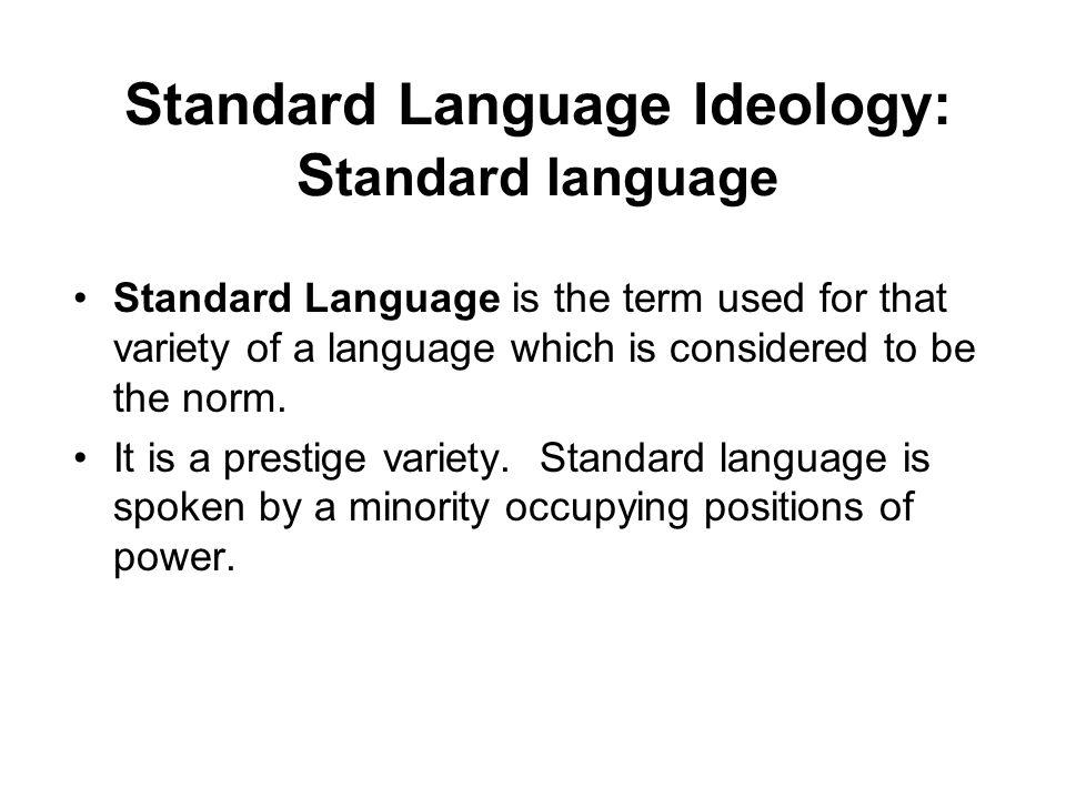 Standard Language Ideology: Standard language