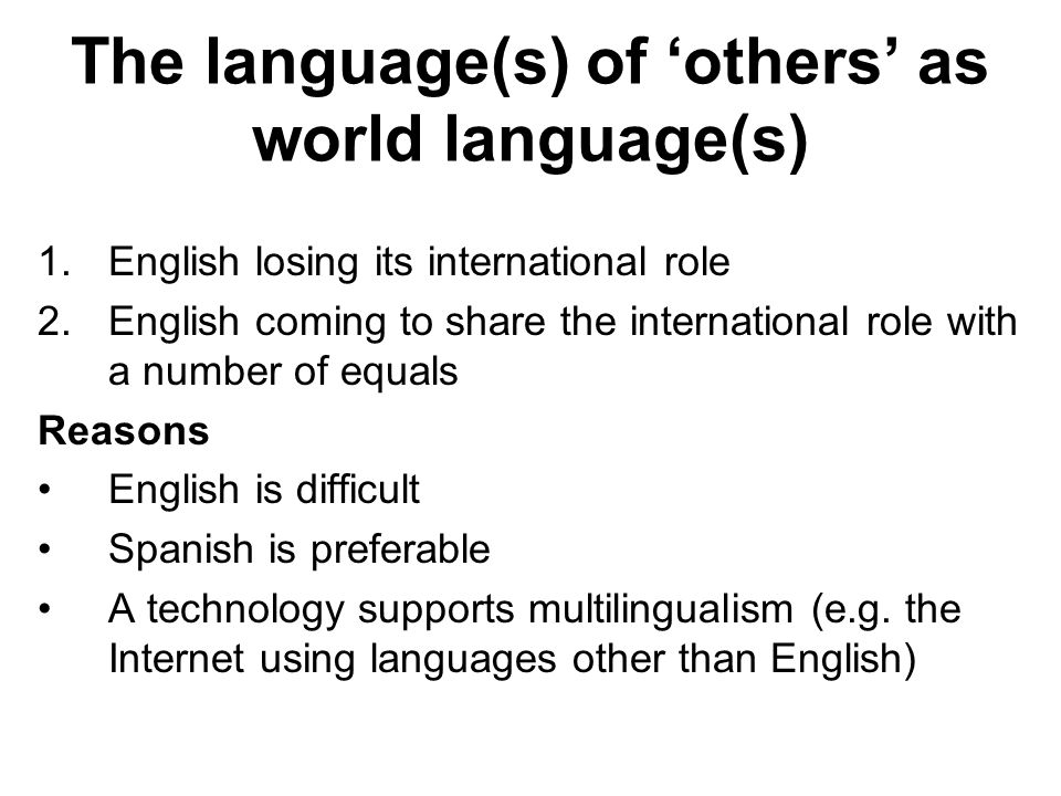 The language(s) of 'others' as world language(s)