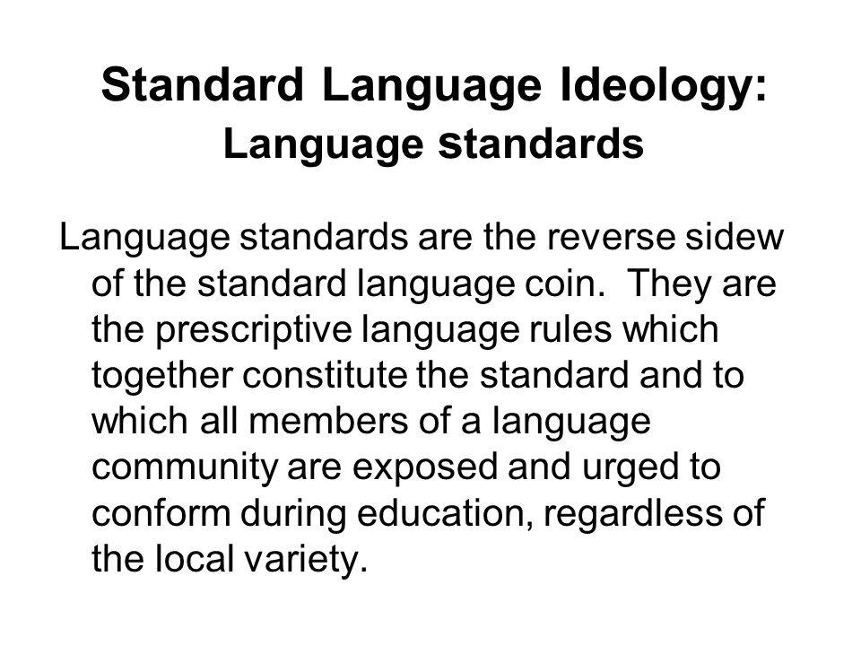 Standard Language Ideology: Language standards