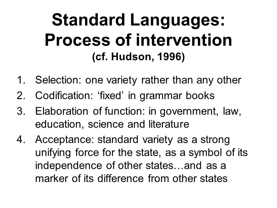 Standard Languages: Process of intervention (cf. Hudson, 1996)