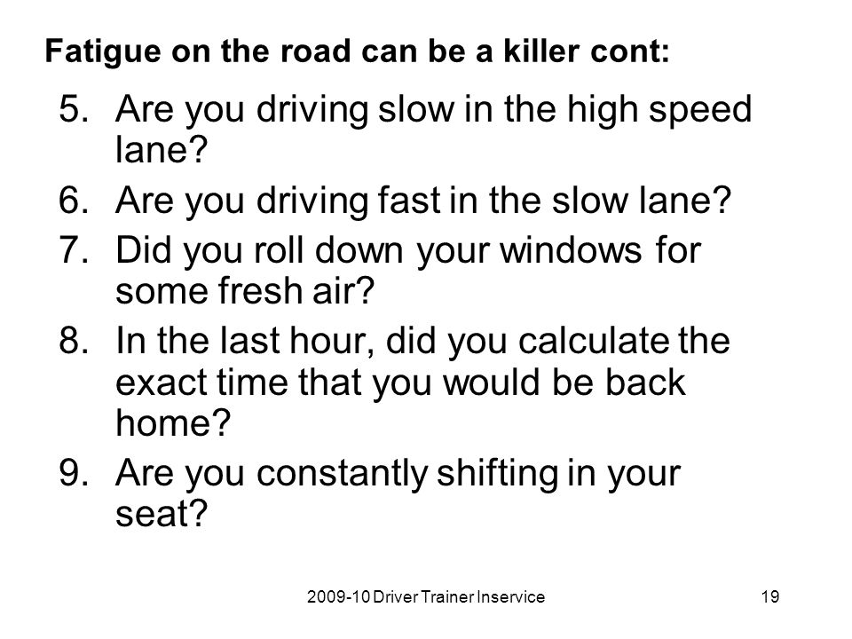 Fatigue on the road can be a killer cont: