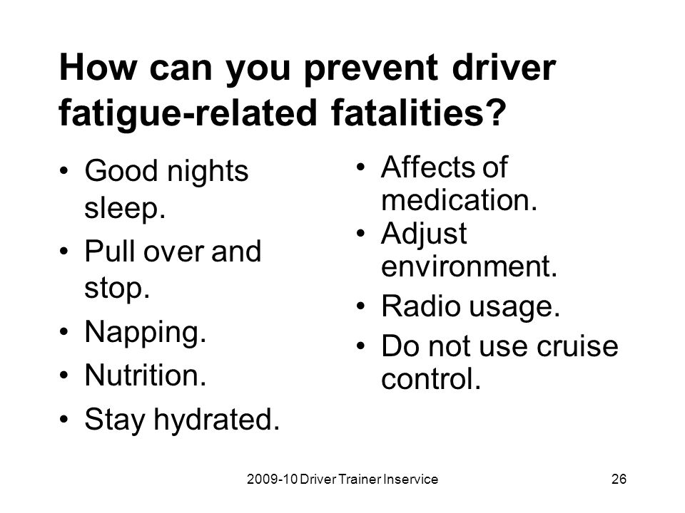 How can you prevent driver fatigue-related fatalities