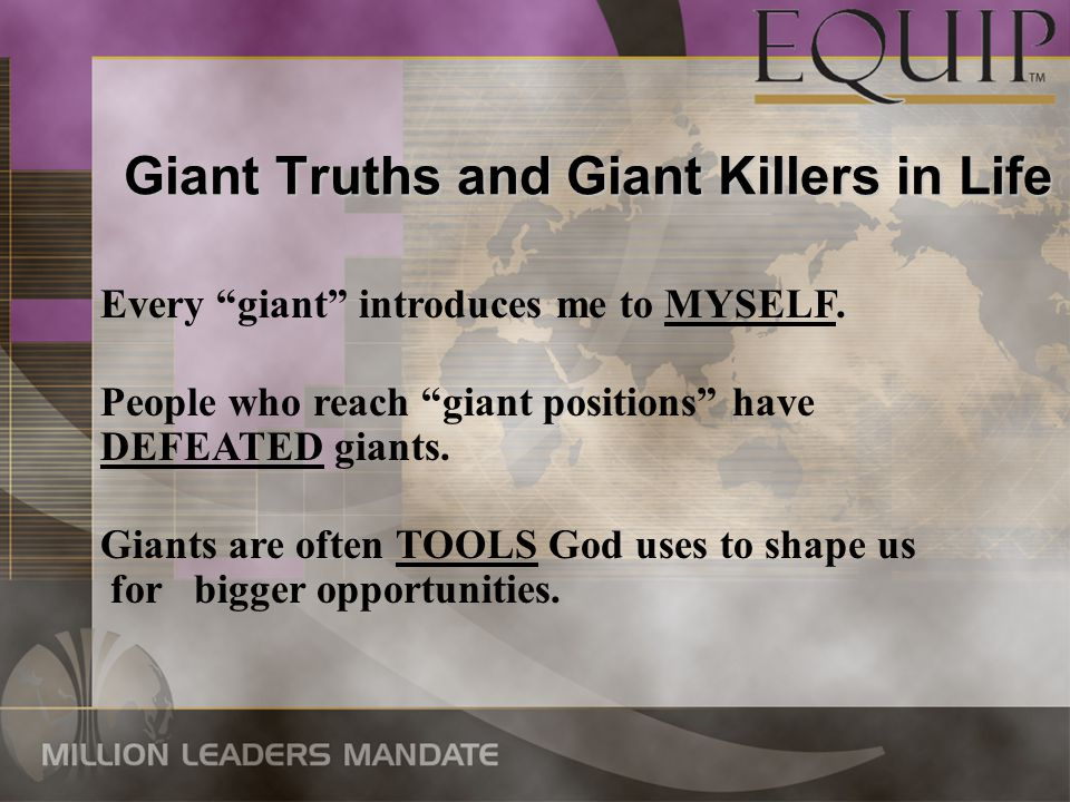 Giant Truths and Giant Killers in Life