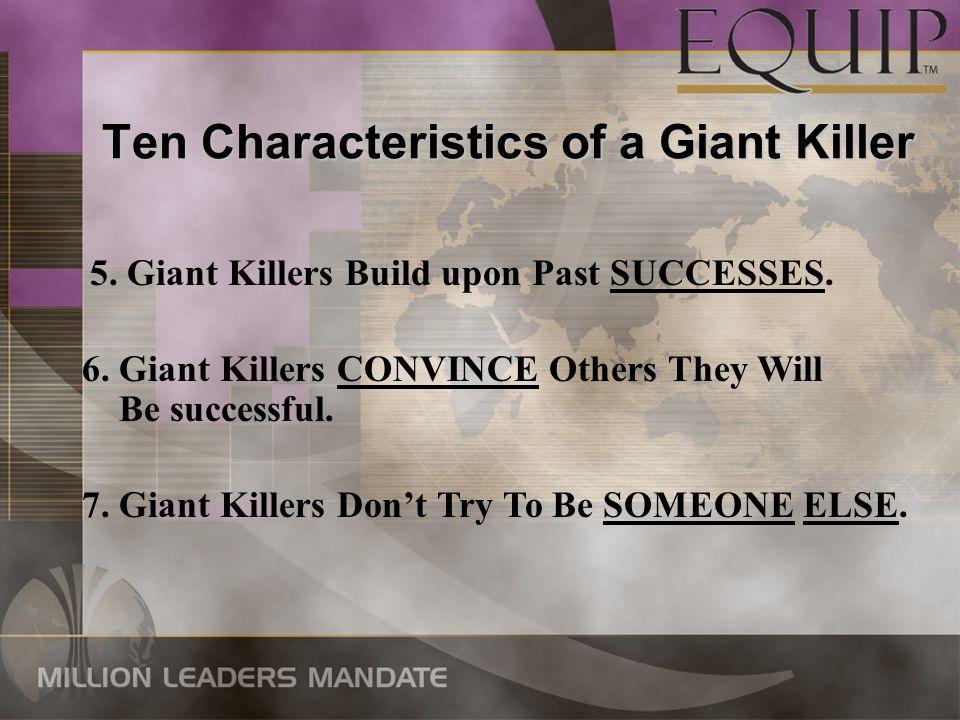 Ten Characteristics of a Giant Killer