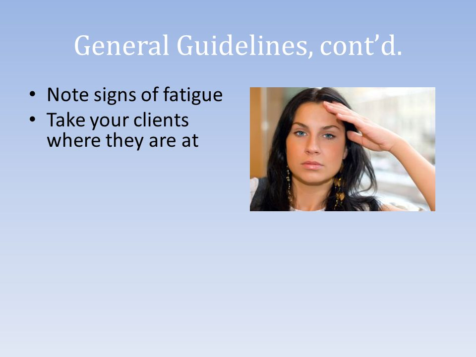 General Guidelines, cont'd.