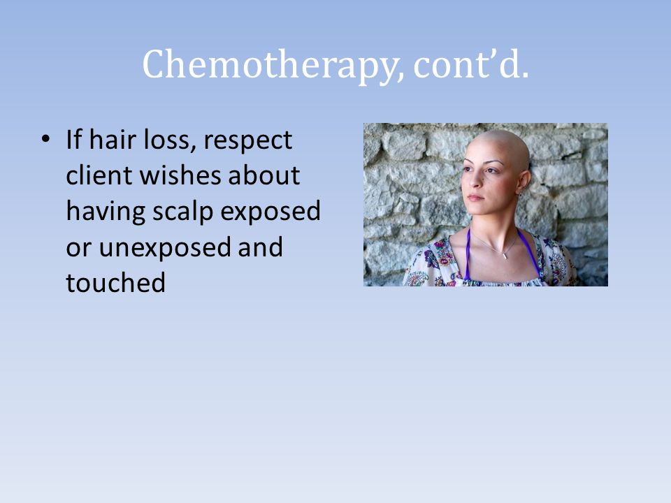 Chemotherapy, cont'd.