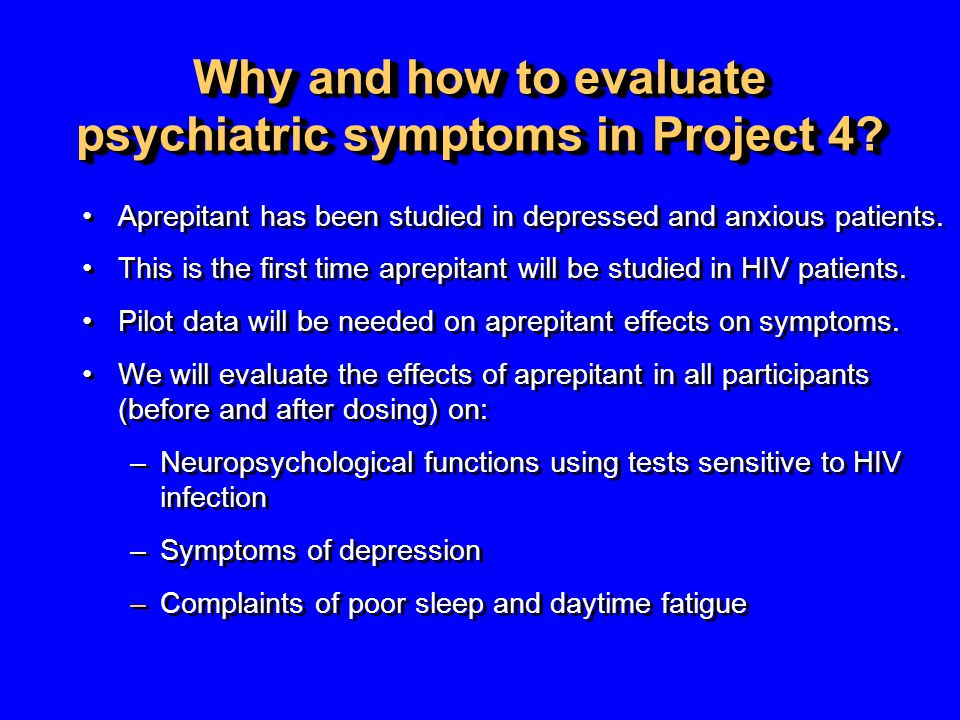 Why and how to evaluate psychiatric symptoms in Project 4