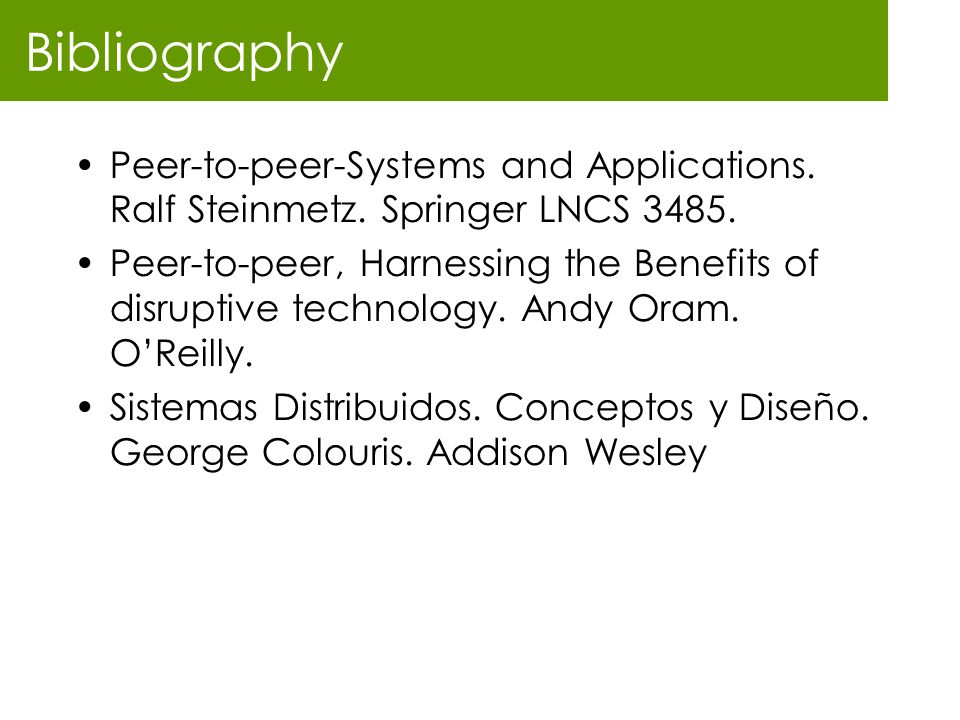 Bibliography Peer-to-peer-Systems and Applications. Ralf Steinmetz. Springer LNCS 3485.