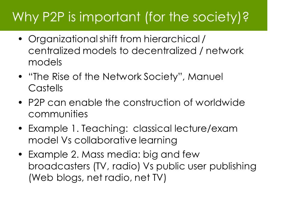 Why P2P is important (for the society)
