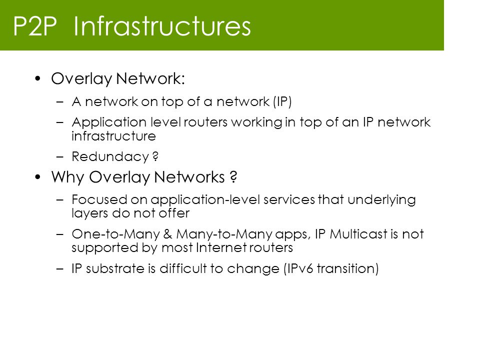 P2P Infrastructures Overlay Network: Why Overlay Networks