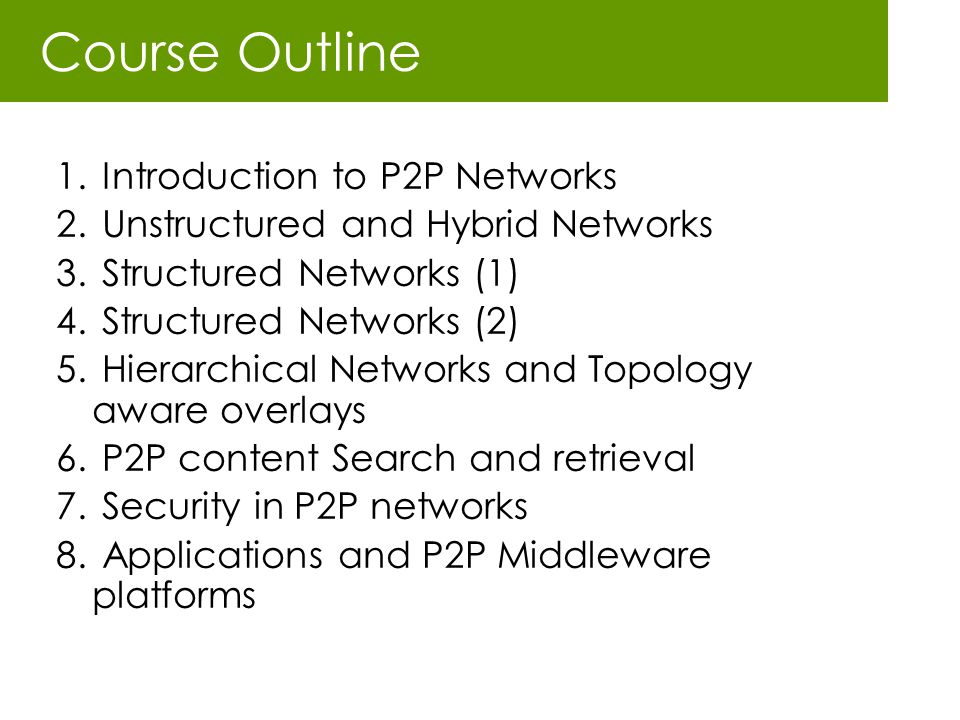 Course Outline Introduction to P2P Networks