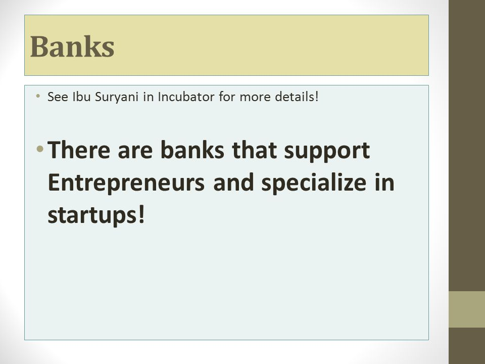 Banks See Ibu Suryani in Incubator for more details.