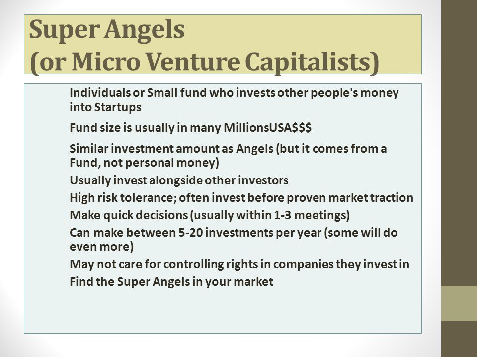 Super Angels (or Micro Venture Capitalists)