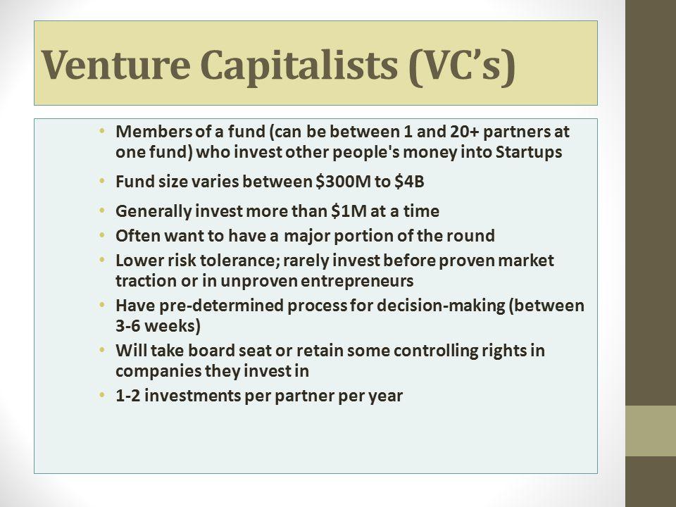 Venture Capitalists (VC's)