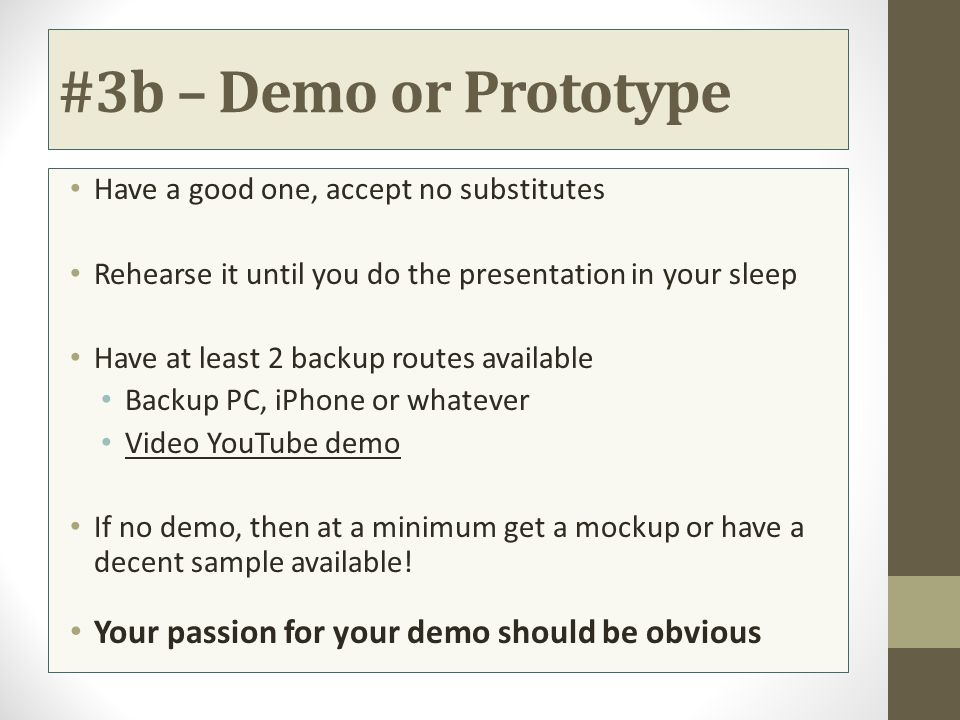 #3b – Demo or Prototype Your passion for your demo should be obvious
