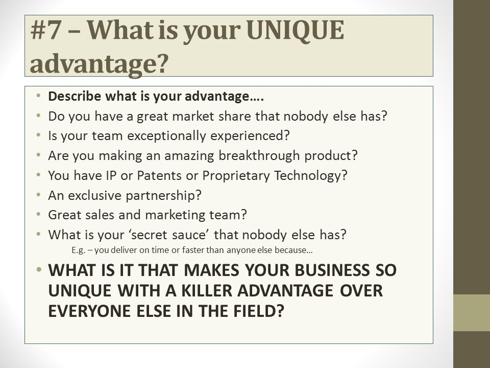 #7 – What is your UNIQUE advantage