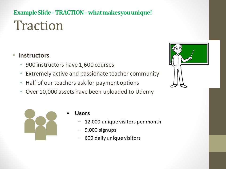 Example Slide – TRACTION – what makes you unique! Traction