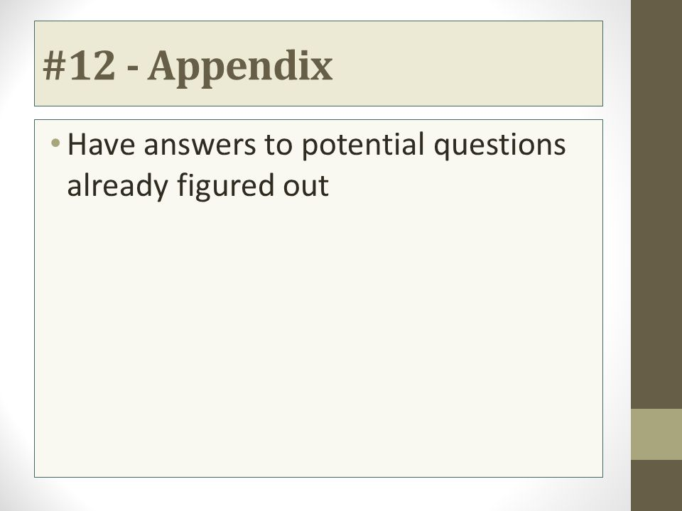 #12 - Appendix Have answers to potential questions already figured out