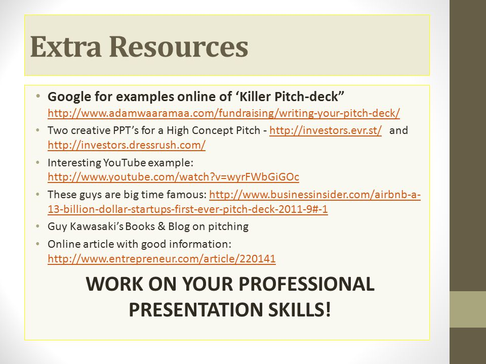 WORK ON YOUR PROFESSIONAL PRESENTATION SKILLS!