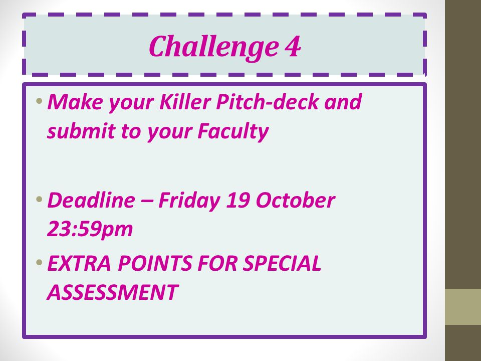 Challenge 4 Make your Killer Pitch-deck and submit to your Faculty