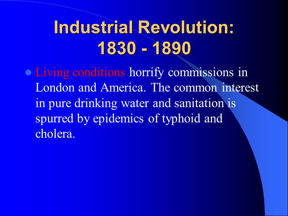 Industrial Revolution: 1830 - 1890