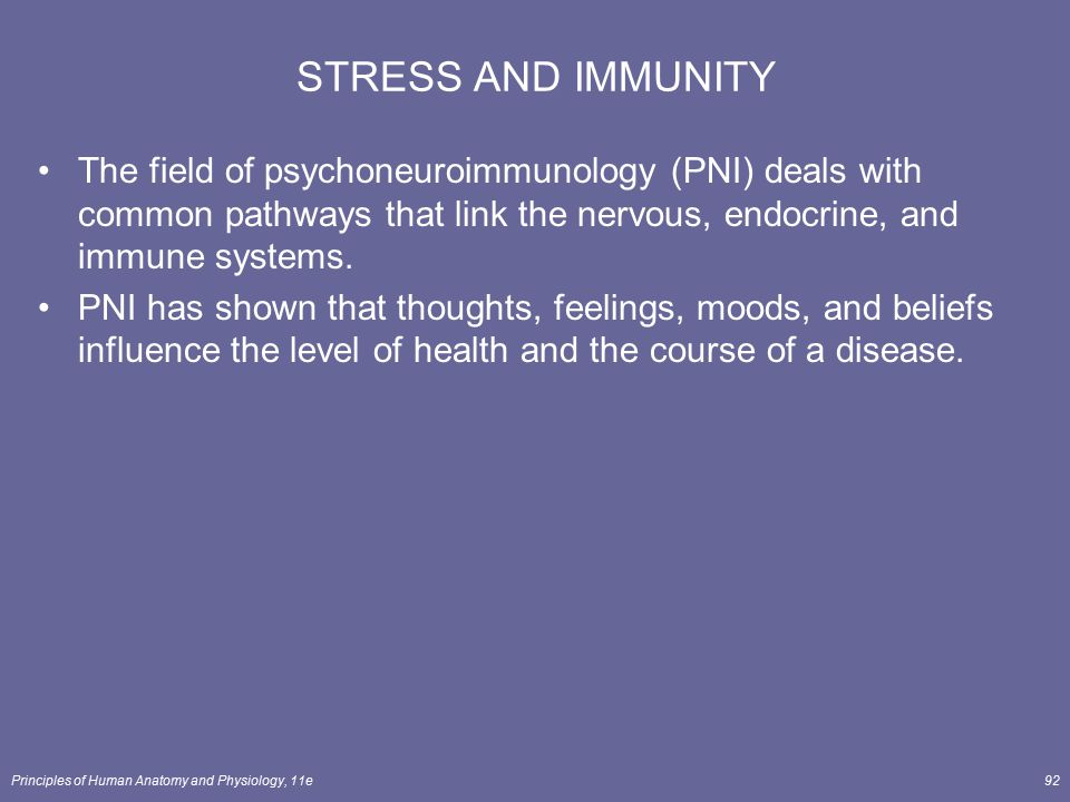STRESS AND IMMUNITY The field of psychoneuroimmunology (PNI) deals with common pathways that link the nervous, endocrine, and immune systems.