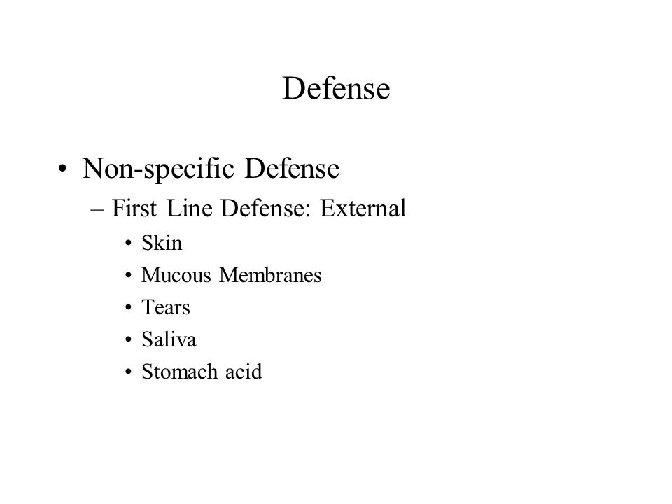 Defense Non-specific Defense First Line Defense: External Skin