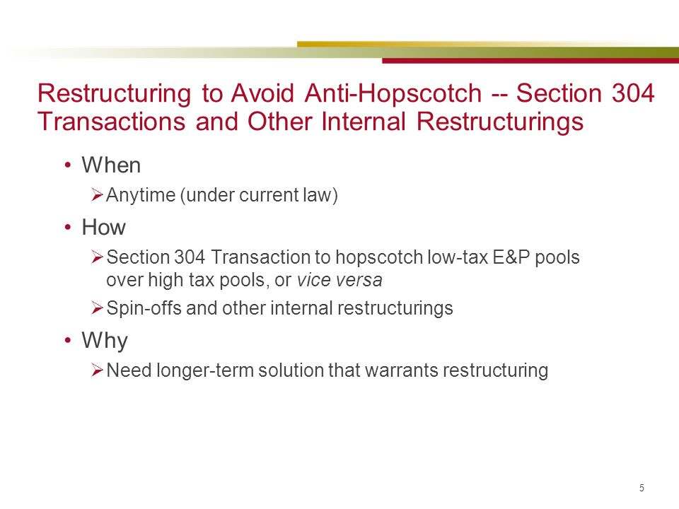 Restructuring to Avoid Anti-Hopscotch -- Section 304 Transactions and Other Internal Restructurings