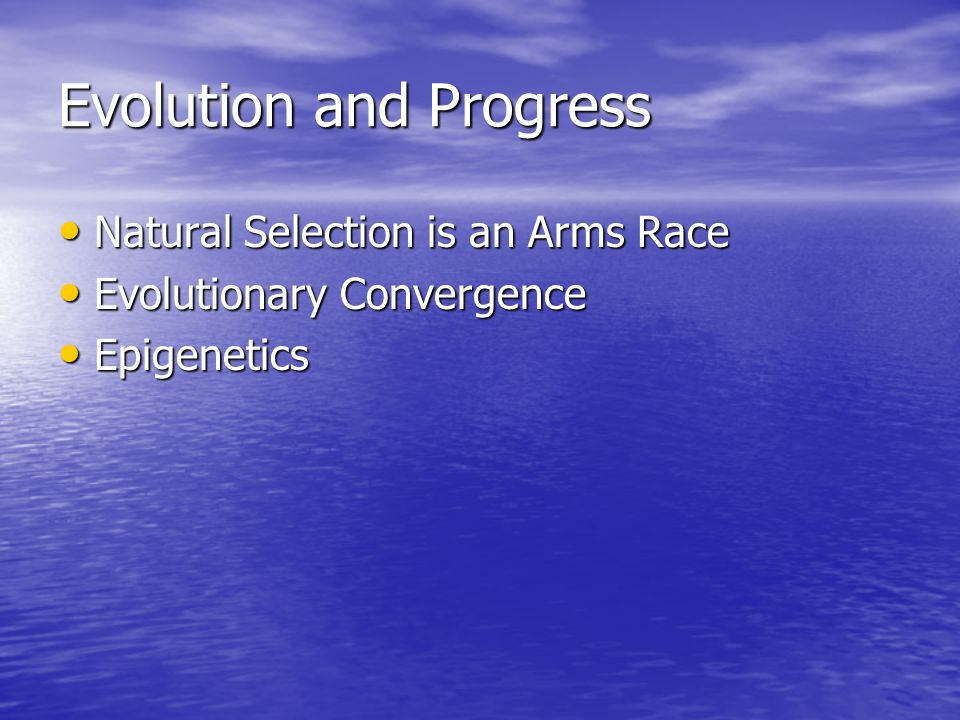 Evolution and Progress