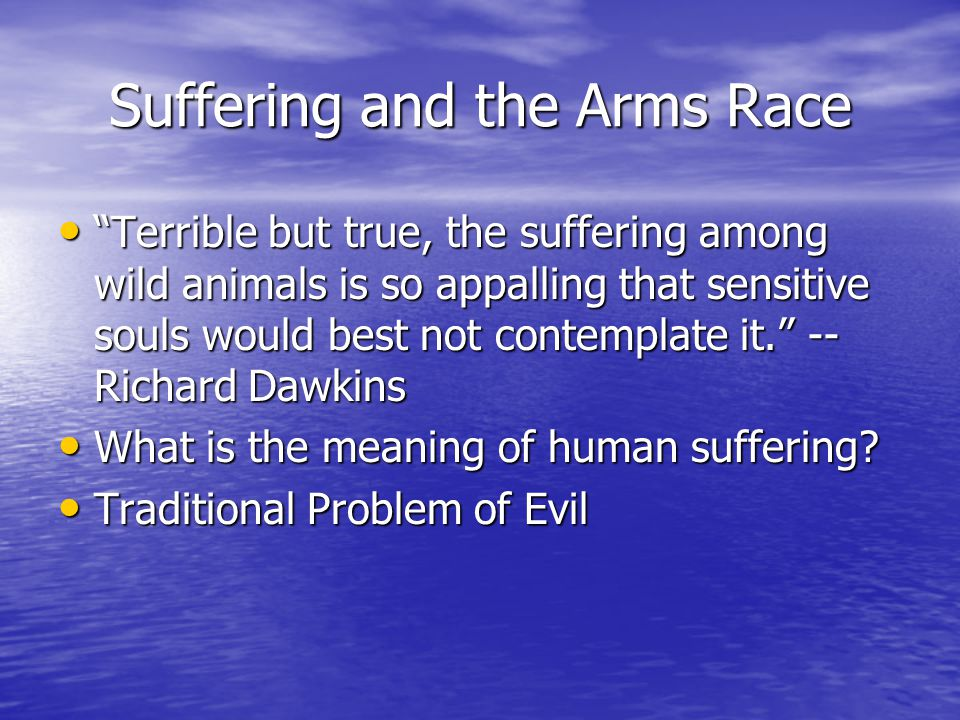 Suffering and the Arms Race