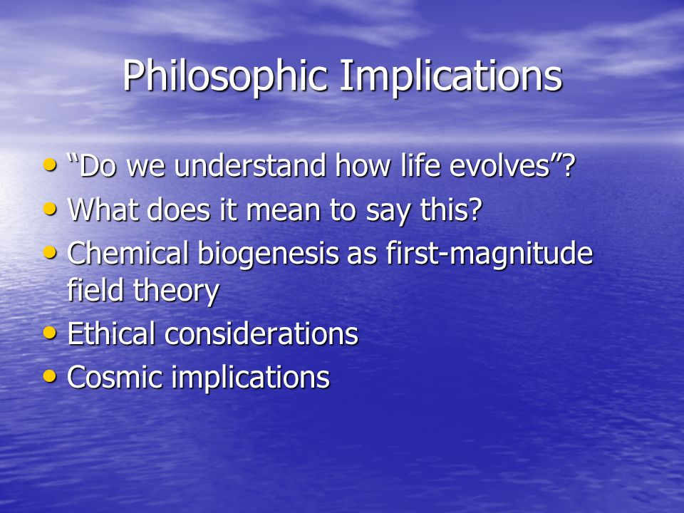 Philosophic Implications