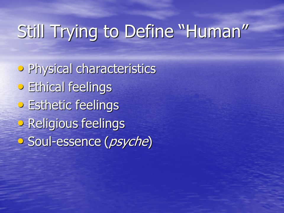 Still Trying to Define Human