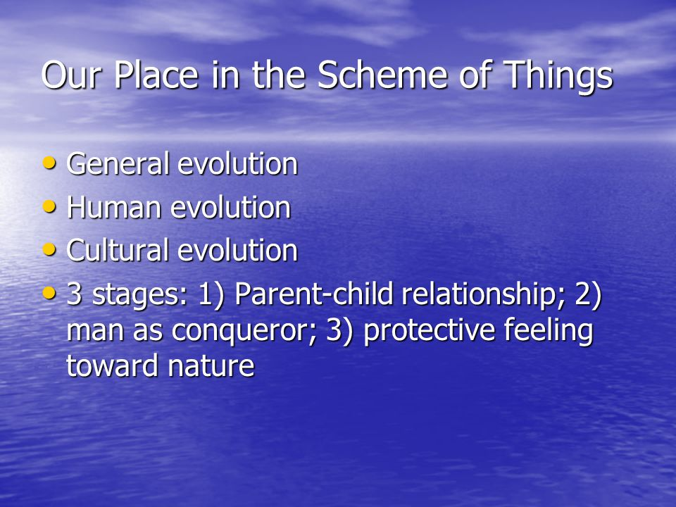 Our Place in the Scheme of Things